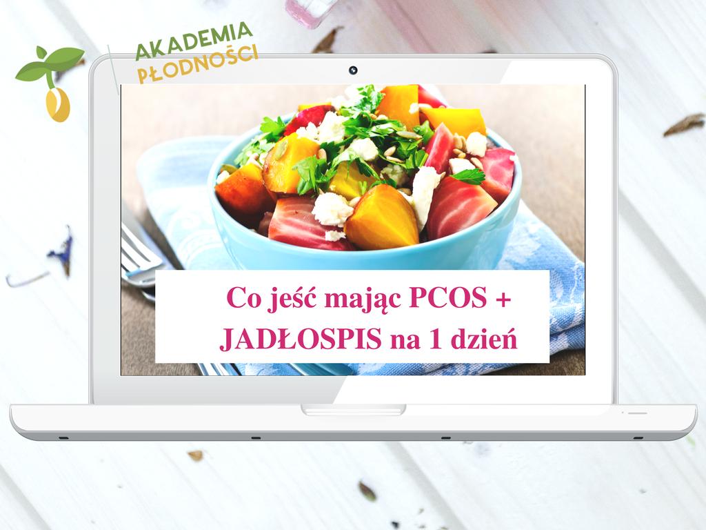 Co jeść mając PCOS + JADŁOSPIS na 1 dzień