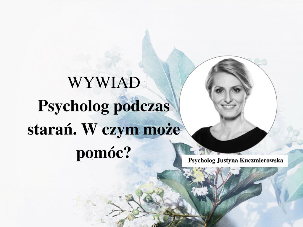 Psycholog par, które doświadczają niepłodności – Justyna Kuczmierowska [wywiad]