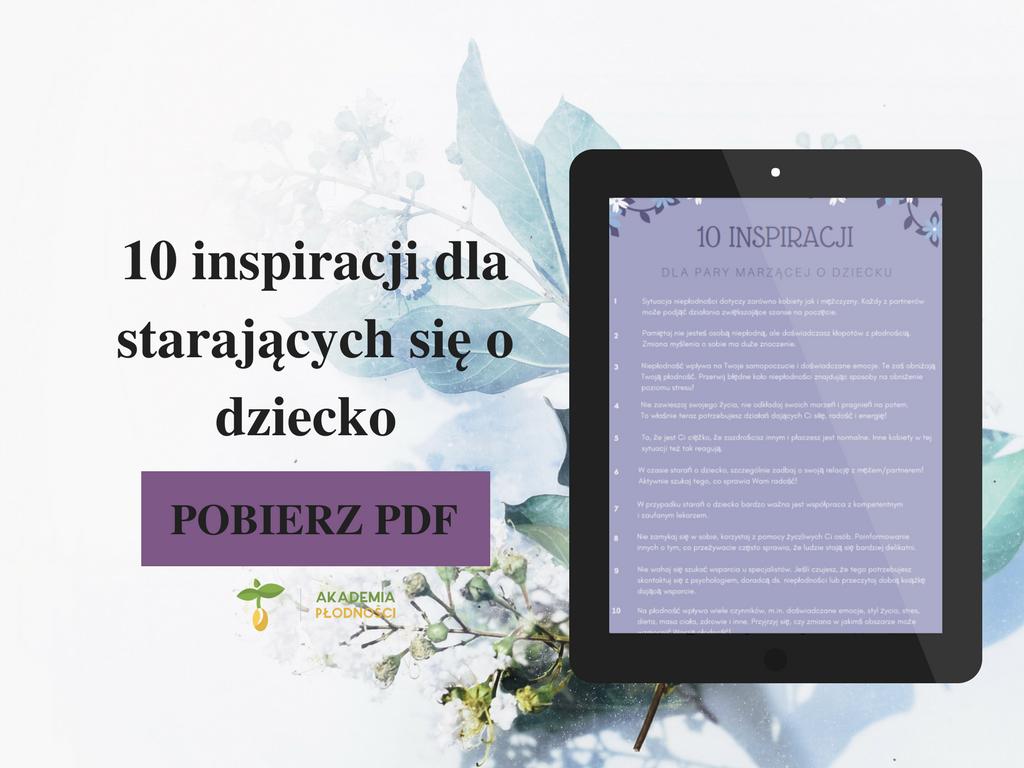 10 inspiracji dla starających się o dziecko POBIERZ PDF i przywieś go na lodówce!