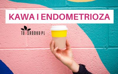 Kawa w endometriozie? Czy można ją pić?